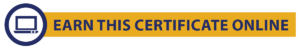Earn This Certificate Online!